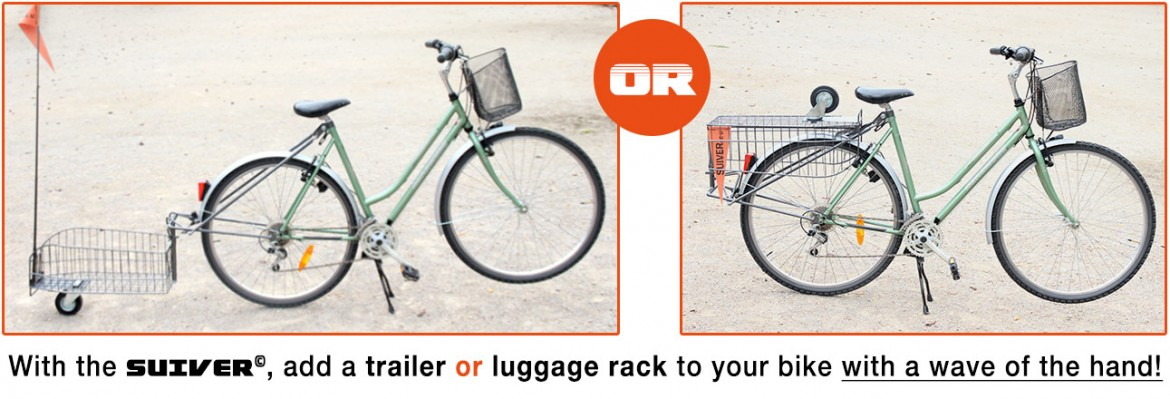 With the SUIVER ©, add a trailer or luggage rack to your bike with a wave of the hand!